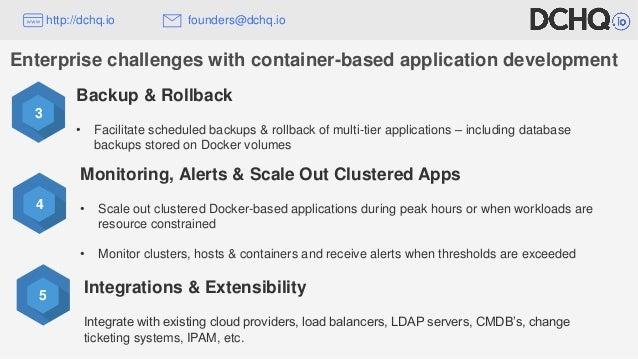 3 Backup & Rollback • Facilitate scheduled backups & rollback of multi-tier applications – including database backups stor...