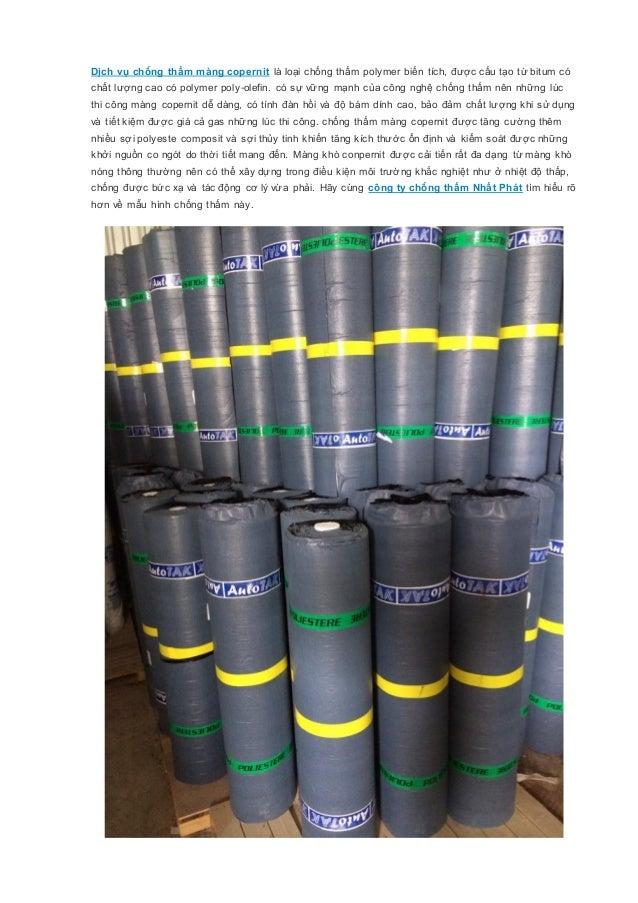 Dịch vụ chống thấm màng copernit là loại chống thấm polymer biến tích, được cấu tạo từ bitum có chất lượng cao có polymer ...