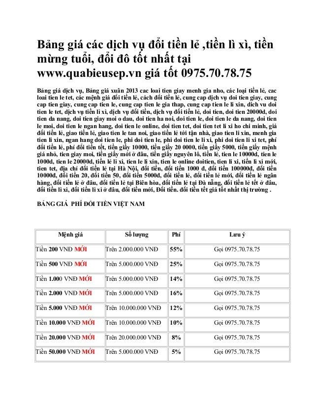 Bảng giá các dịch vụ đổi tiền lẻ ,tiền lì xì, tiềnmừng tuổi, đổi đô tốt nhất tạiwww.quabieusep.vn giá tốt 0975.70.78.75Bản...