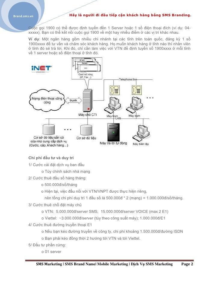 Brand.sms.vn                     Hãy là người đi đầu tiếp cận khách hàng bằng SMS Branding.         Cuộc gọi 1900 có thể đ...