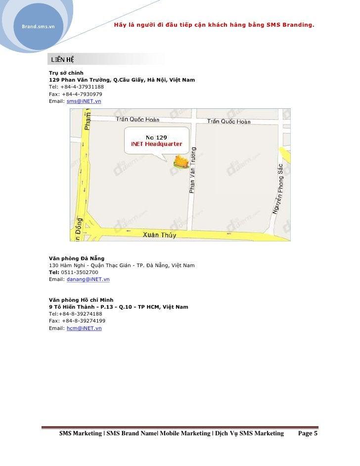 Brand.sms.vn                    Hãy là người đi đầu tiếp cận khách hàng bằng SMS Branding.         Trụ sở chính         12...