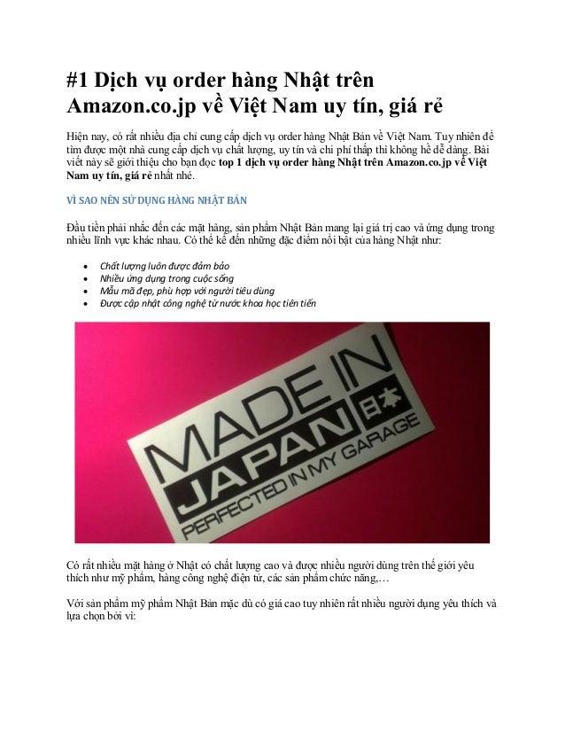 #1 Dịch vụ order hàng Nhật trên Amazon.co.jp về Việt Nam uy tín, giá rẻ Hiện nay, có rất nhiều địa chỉ cung cấp dịch vụ or...