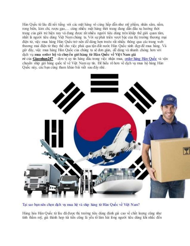 Hàn Quốc từ lâu đã nổi tiếng với các mặt hàng vô cùng hấp dẫn như mỹ phẩm, nhân sâm, nấm, rong biển, kim chi, rượu gạo,… c...
