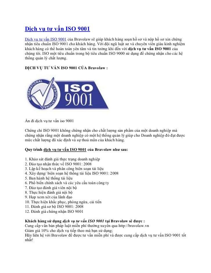 Dịch vụ tư vấn ISO 9001Dịch vụ tư vấn ISO 9001 của Bravolaw sẽ giúp khách hàng soạn hồ sơ và nộp hồ sơ xin chứngnhận tiêu ...