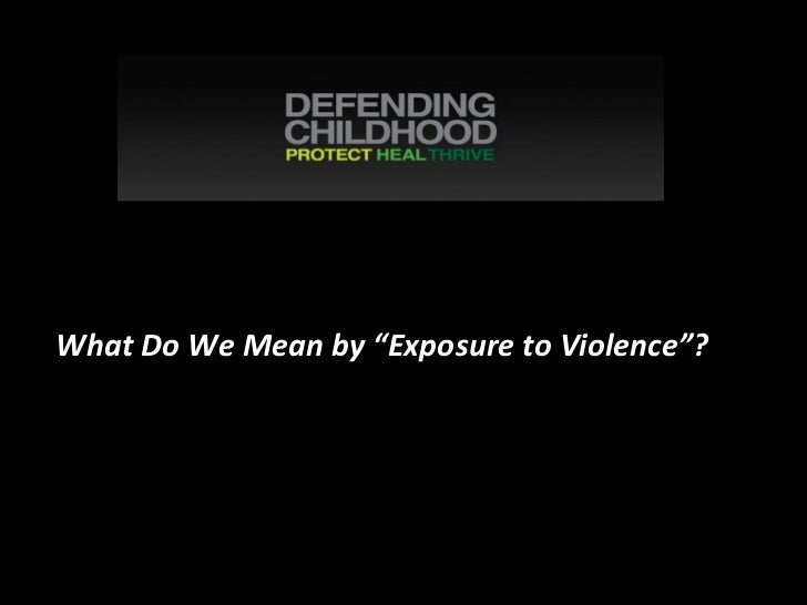 "What Do We Mean by ""Exposure to Violence""?"