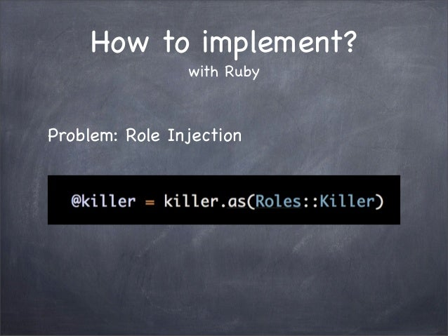 How to implement?with RubyProblem: Role Injection