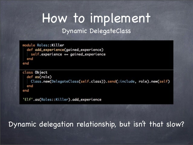 How to implementDynamic DelegateClassDynamic delegation relationship, but isn't that slow?