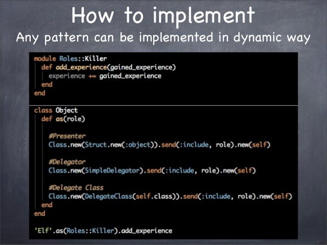 How to implementAny pattern can be implemented in dynamic way