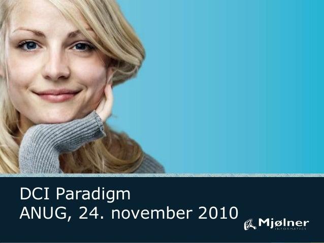 DCI Paradigm ANUG, 24. november 2010