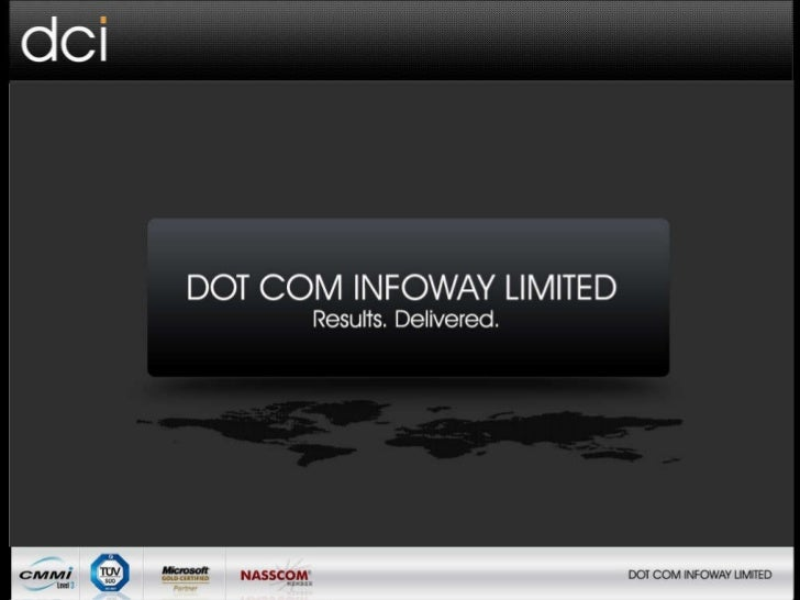 DOT COM INFOWAY Results. Delivered.