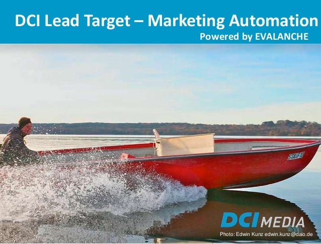 1 DCI Lead Target – Marketing Automation Photo: Edwin Kunz edwin.kunz@daio.de Powered by EVALANCHE