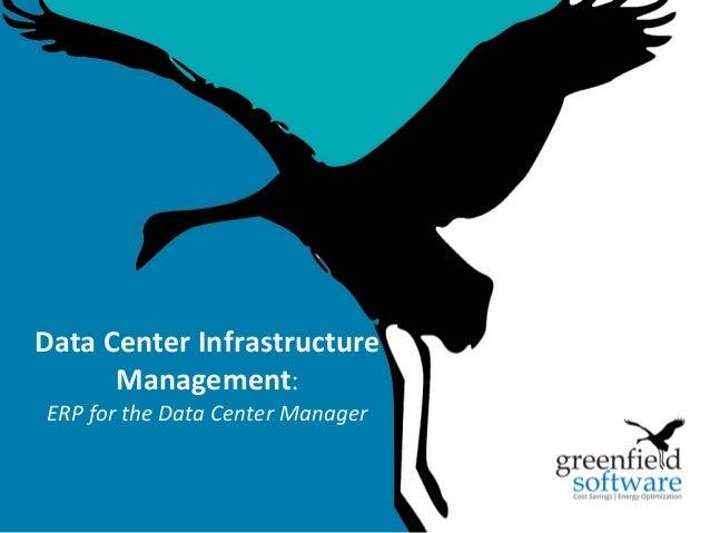 1 Data Center Infrastructure Management: ERP for the Data Center Manager