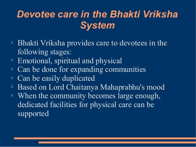 Devotee care in the Bhakti Vriksha                 Systemλ    Bhakti Vriksha provides care to devotees in the    following...