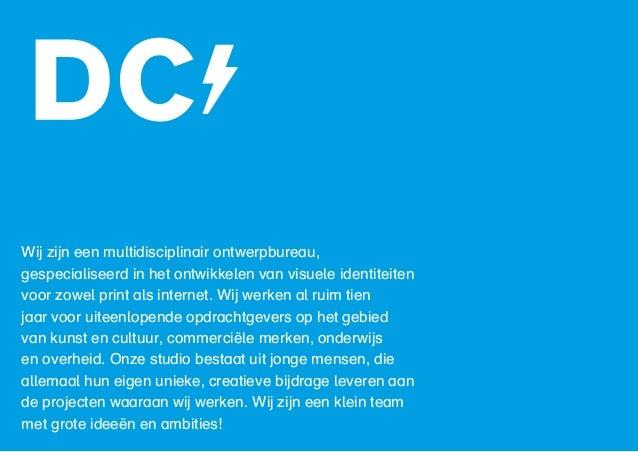 Wij zijn een multidisciplinair ontwerpbureau, gespecialiseerd in het ontwikkelen van visuele identiteiten voor zowel print...