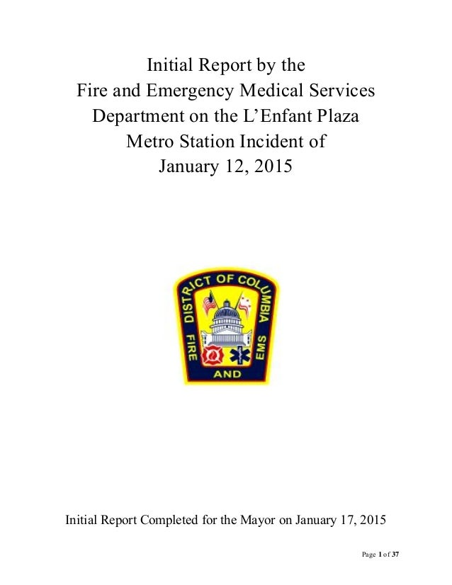Page 1 of 37 Initial Report by the Fire and Emergency Medical Services Department on the L'Enfant Plaza Metro Station Inci...