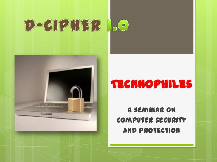 Technophiles   A seminar oncomputer security  and protection