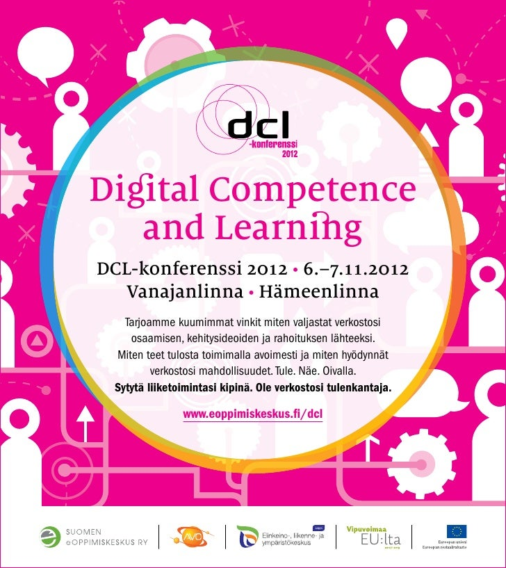 Digital Competence   and LearningDCL-konferenssi 2012 • 6.–7.11.2012  Vanajanlinna • Hämeenlinna    Tarjoamme kuumimmat vi...