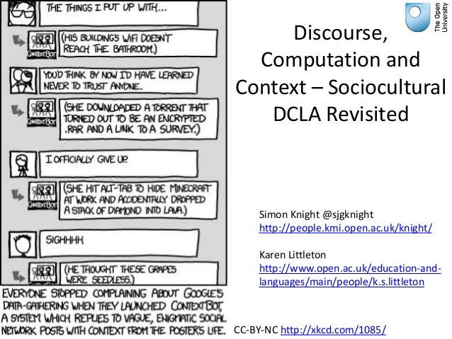 Discourse,  Computation andContext – Sociocultural   DCLA Revisited    Simon Knight @sjgknight    http://people.kmi.open.a...