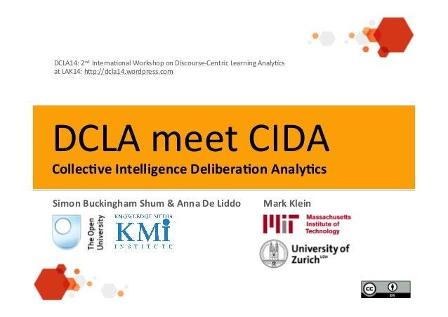 DCLA  meet  CIDA   Collec&ve  Intelligence  Delibera&on  Analy&cs     Simon  Buckingham  Shum  &  ...