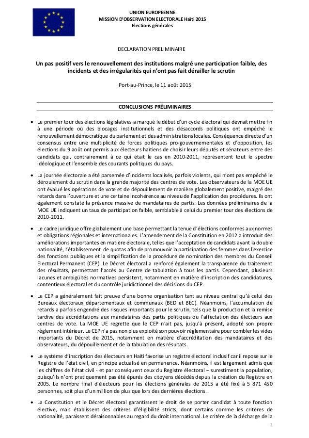 UNION EUROPEENNE MISSION D'OBSERVATION ELECTORALE Haïti 2015 Elections générales 1 DECLARATION PRELIMINAIRE Un pas positif...