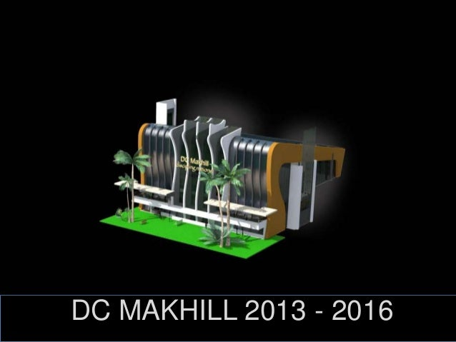 DC MAKHILL 2013 - 2016