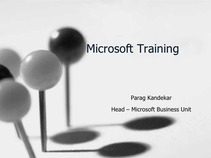 Microsoft Training<br />Parag Kandekar<br />Head – Microsoft Business Unit<br />