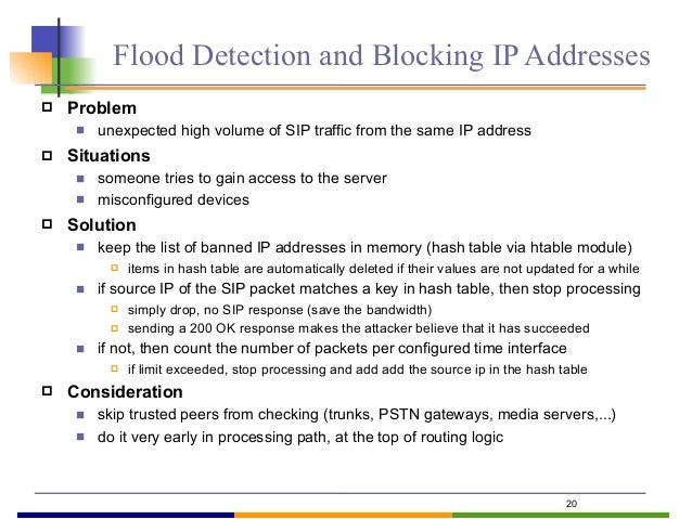 21 Flood Detection and Blocking IP Addresses    if(src_ip!=__TRUSTED__)    {       if($sht(ipban=>$si)!=$null)      ...