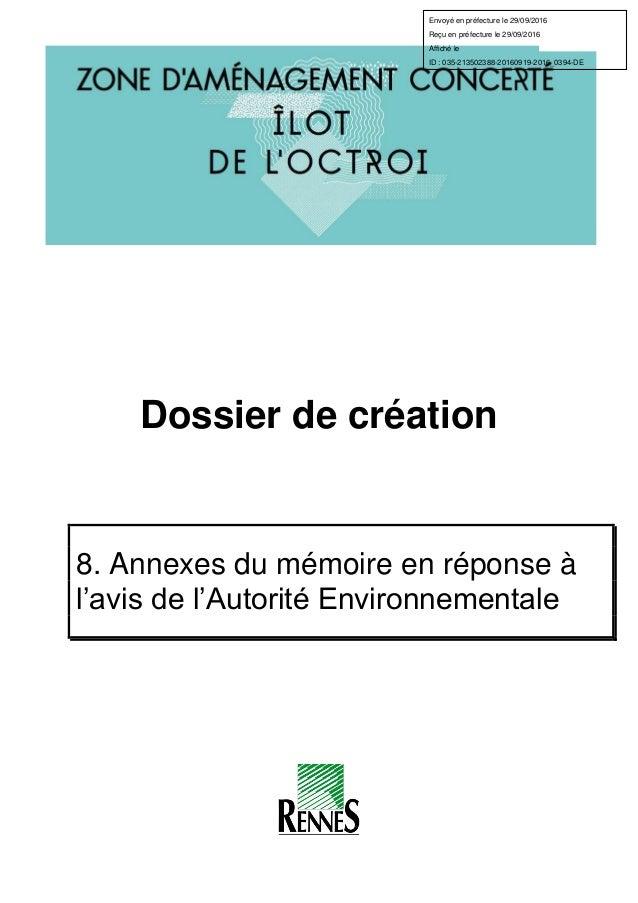 Dossier de création 8. Annexes du mémoire en réponse à l'avis de l'Autorité Environnementale Envoyé en préfecture le 29/09...
