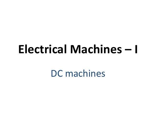 Electrical Machines – I DC machines