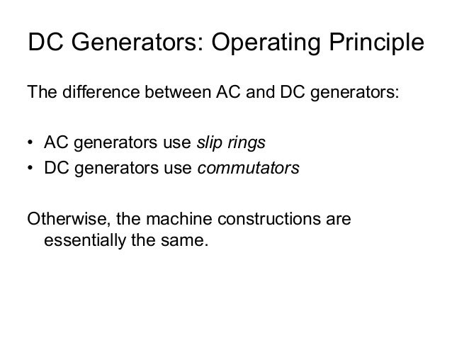 Difference between ac generator and dc motor for Dc generators and motors
