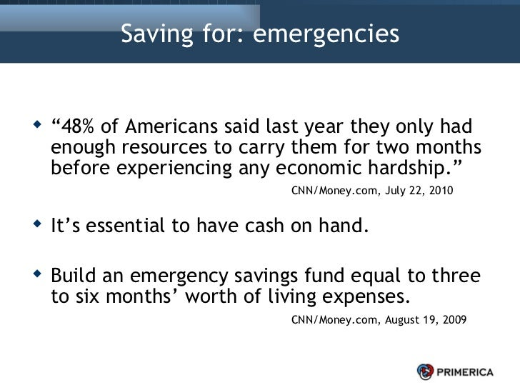 """Saving for: emergencies <ul><li>"""" 48% of Americans said last year they only had enough resources to carry them for two mon..."""