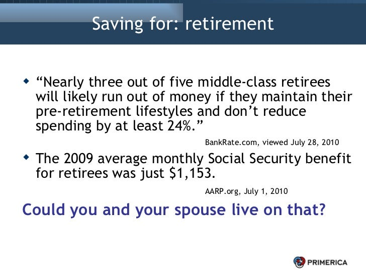 """Saving for: retirement <ul><li>"""" Nearly three out of five middle-class retirees will likely run out of money if they maint..."""