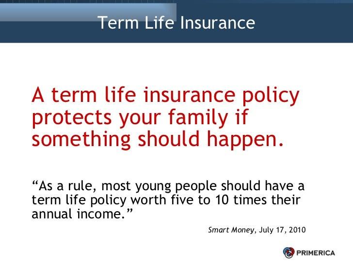 Term Life Insurance <ul><li>A term life insurance policy protects your family if something should happen.   </li></ul><ul>...