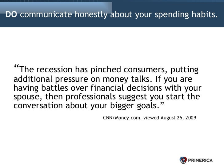 """DO  communicate honestly about your spending habits. <ul><li>"""" The recession has pinched consumers, putting additional pre..."""