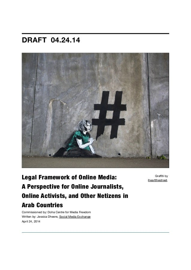 Legal Framework of Online Media:  A Perspective for Online Journalists, Online Activists, and Other Netizens in Arab Coun...