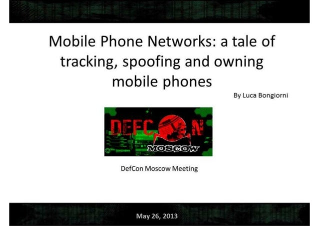 Mobile Network Security: a tale of tracking, spoofing and owning mobile phones. Defcon Moscow. OpenBTS & IMSI-catcher.