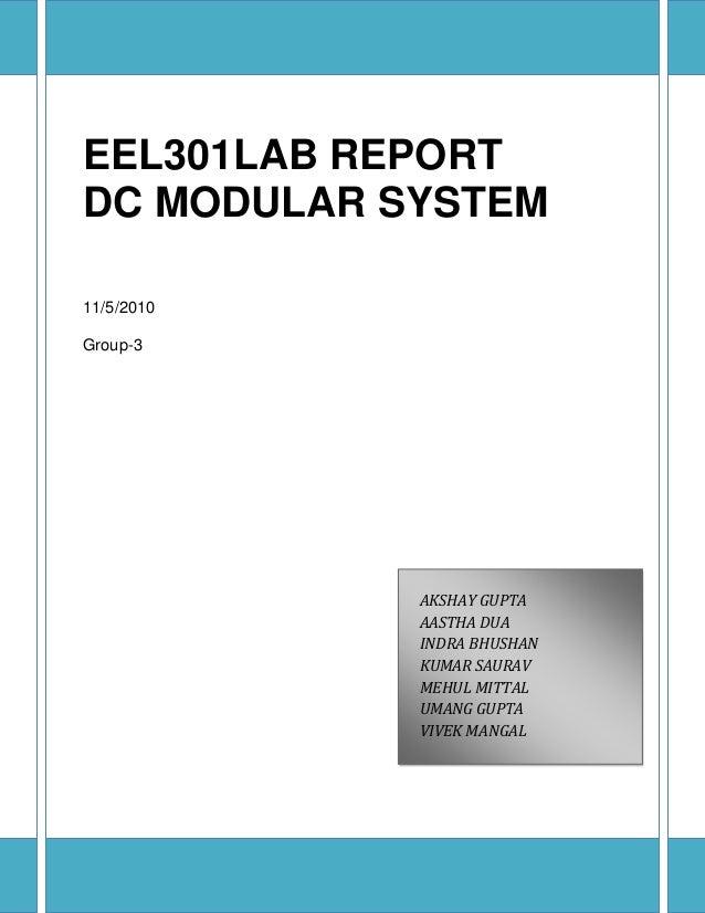 EEL301LAB REPORT DC MODULAR SYSTEM 11/5/2010 Group-3 AKSHAY GUPTA AASTHA DUA INDRA BHUSHAN KUMAR SAURAV MEHUL MITTAL UMANG...