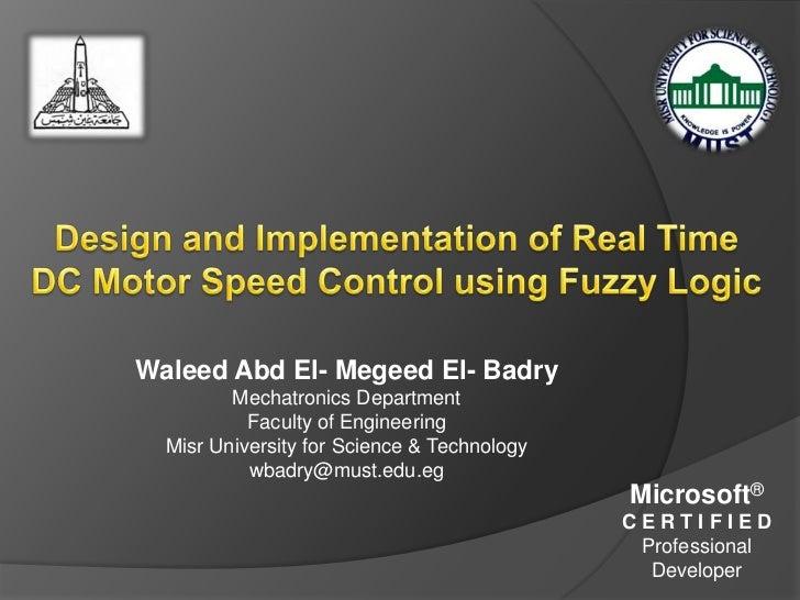 Waleed Abd El- Megeed El- Badry         Mechatronics Department           Faculty of Engineering  Misr University for Scie...
