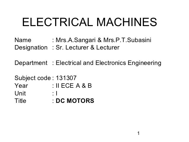 ELECTRICAL MACHINESName        : Mrs.A.Sangari & Mrs.P.T.SubasiniDesignation : Sr. Lecturer & LecturerDepartment : Electri...