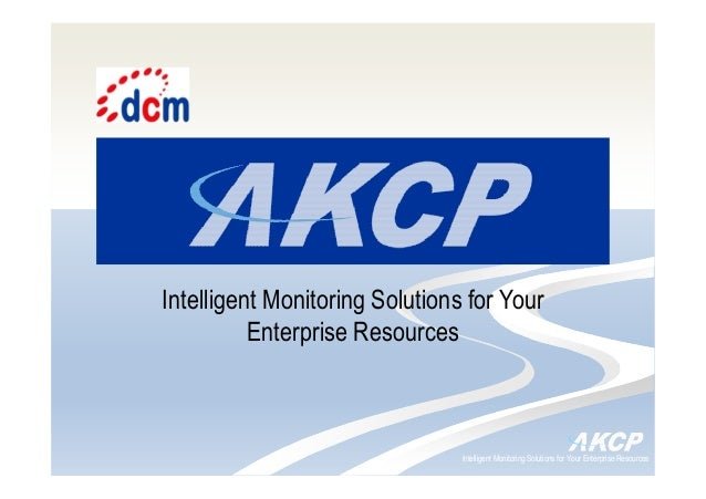 Intelligent Monitoring Solutions for Your Enterprise Resources Intelligent Monitoring Solutions for Your Enterprise Resour...