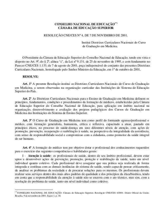 CONSELHO NACIONAL DE EDUCAÇÃO(*) CÂMARA DE EDUCAÇÃO SUPERIOR RESOLUÇÃO CNE/CES Nº 4, DE 7 DE NOVEMBRO DE 2001. Institui Di...