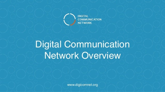 Digital Communication Network Overview www.digicomnet.org