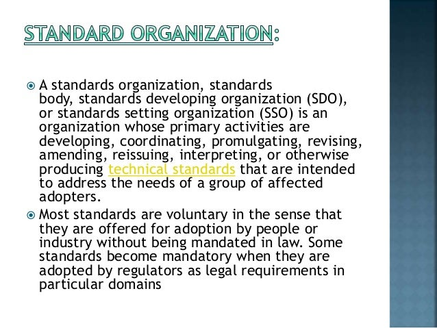 networking standard organizations International networking standards organizations the rise of open standards not owned by any one company has been a great boon to customers of computer and networking products, as well as.