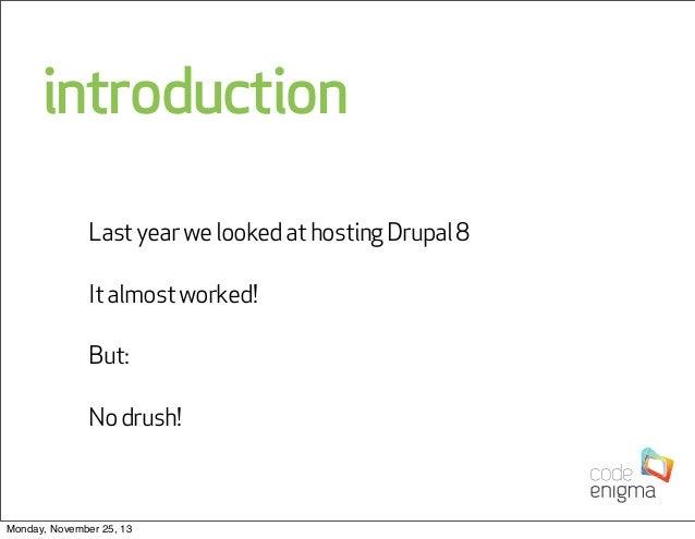 Drupal 8 - Hosting, Performance and Drush Slide 3