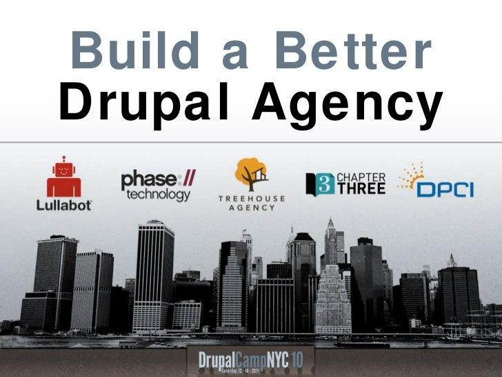 Build a Better  Drupal Agency