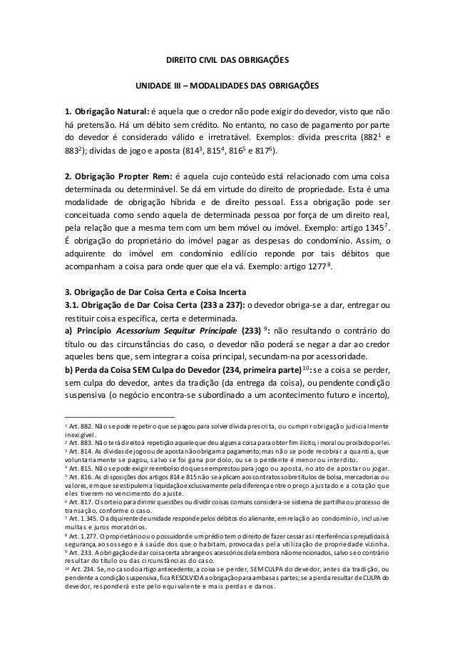 DIREITO CIVIL DAS OBRIGAÇÕES UNIDADE III – MODALIDADES DAS OBRIGAÇÕES 1. Obrigação Natural: é aquela que o credor não pode...