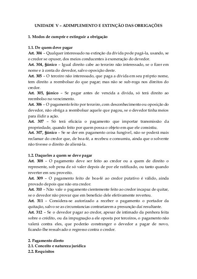 UNIDADE V – ADIMPLEMENTO E EXTINÇÃO DAS OBRIGAÇÕES 1. Modos de cumprir e extinguir a obrigação 1.1. De quem deve pagar Art...