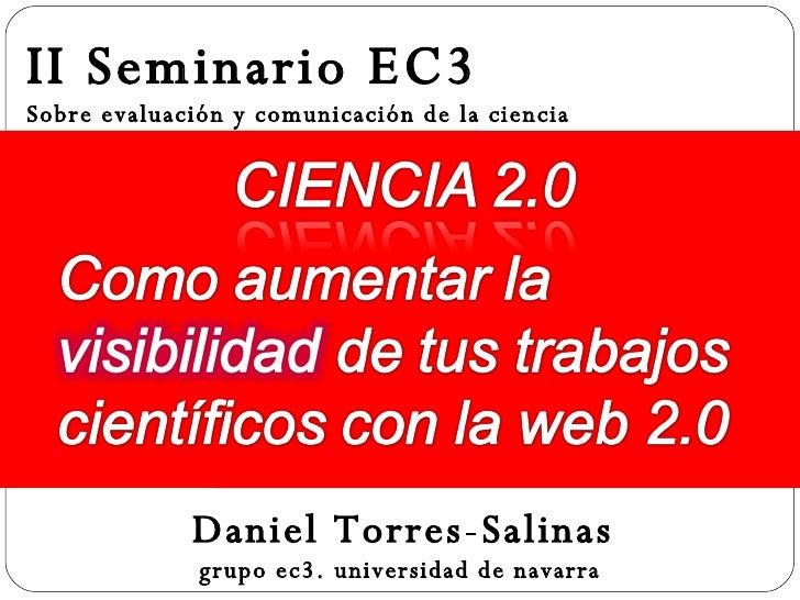 II Seminario EC3 Sobre evaluación y comunicación de la ciencia   Daniel Torres-Salinas grupo ec3. universidad de navarra