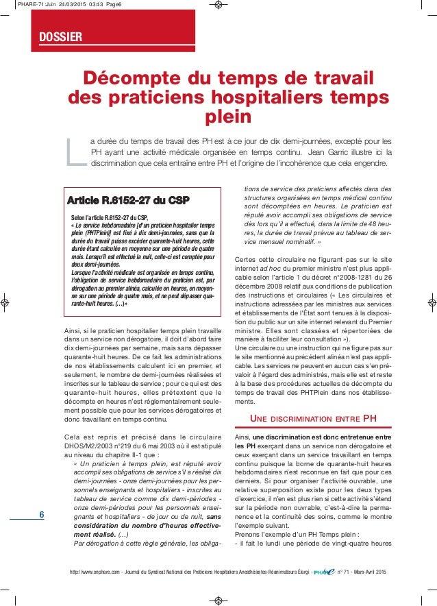 6 Ainsi, si le praticien hospitalier temps plein travaille dans un service non dérogatoire, il doit d'abord faire dix demi...