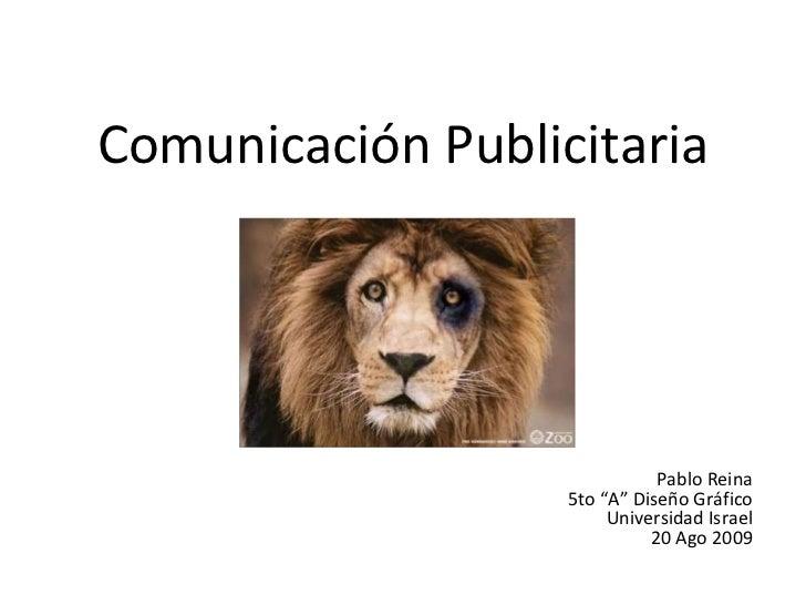 """Comunicación Publicitaria Pablo Reina 5to """"A"""" Diseño Gráfico Universidad Israel 20 Ago 2009"""
